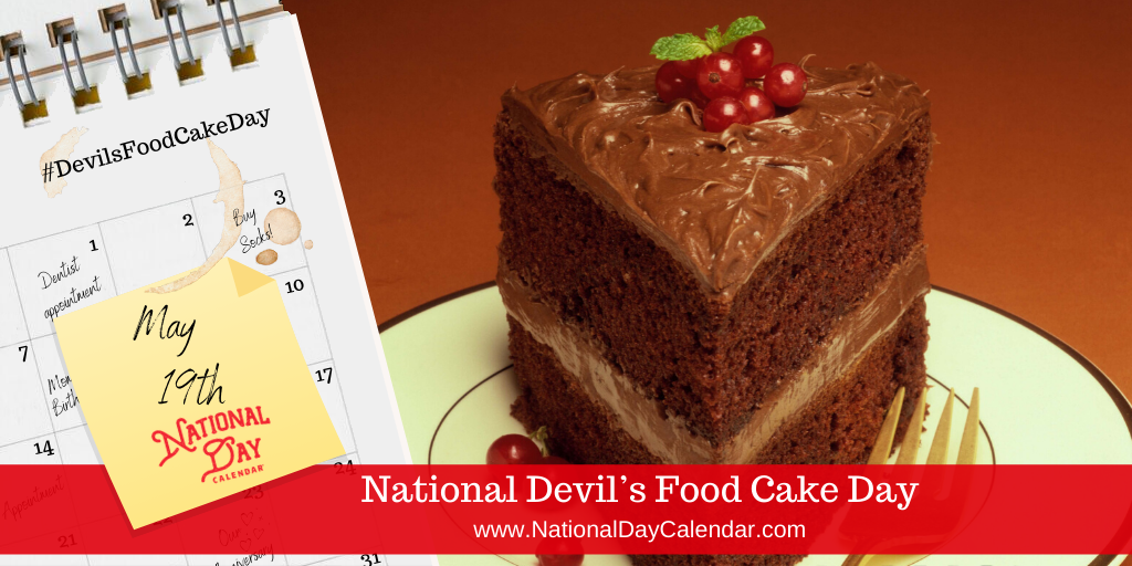 NATIONAL DEVIL'S FOOD CAKE DAY – May 19