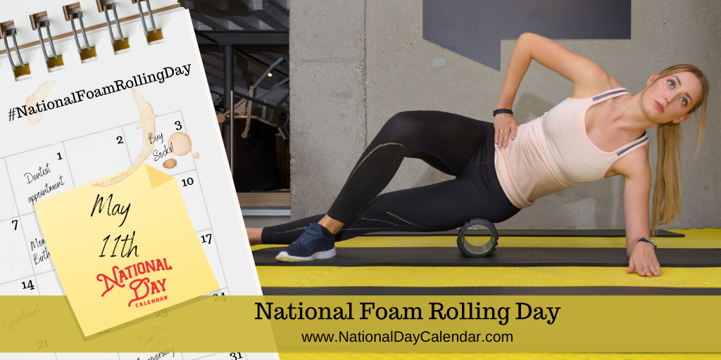NATIONAL FOAM ROLLING DAY - May 11