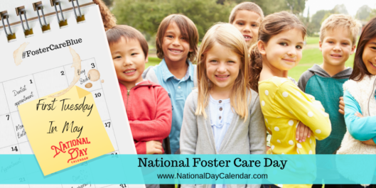 NATIONAL FOSTER CARE DAY - First Tuesday In may