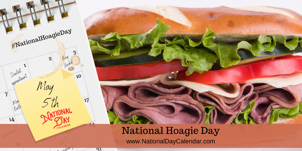 NATIONAL HOAGIE DAY – May 5