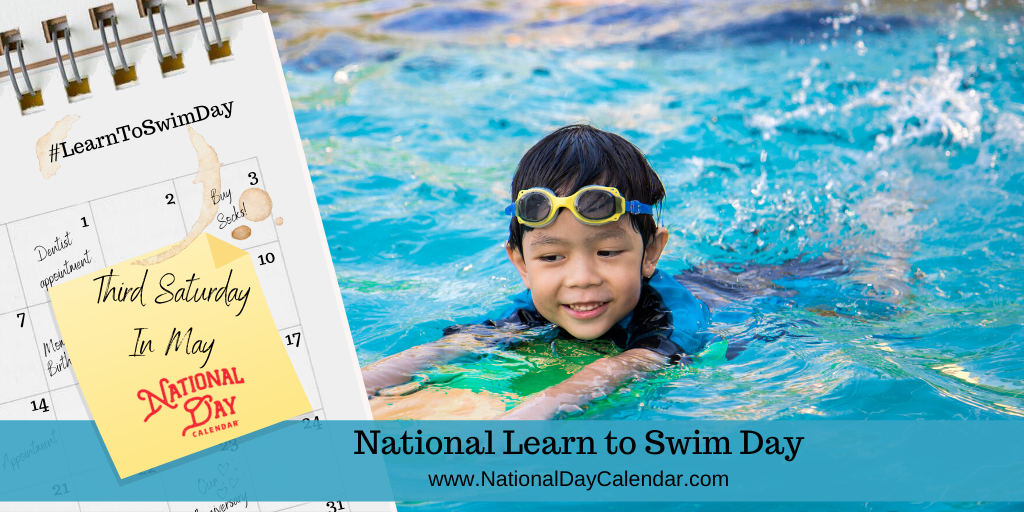 NATIONAL LEARN TO SWIM DAY – Third Saturday in May