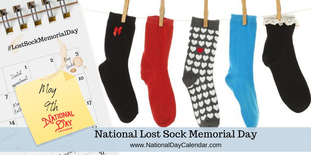NATIONAL LOST SOCK MEMORIAL DAY – May 9