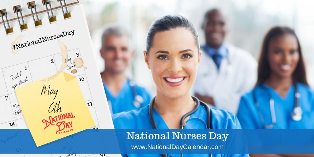 NATIONAL NURSES DAY – May 6