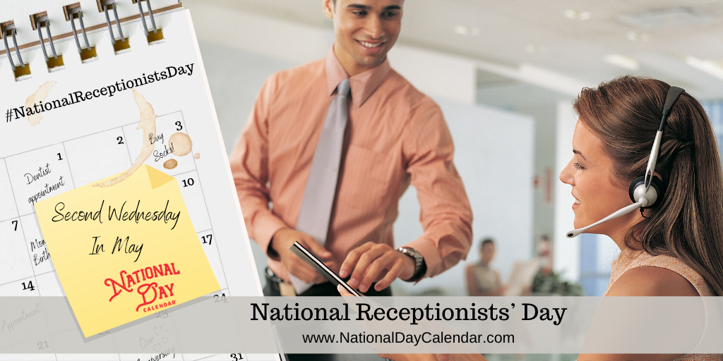 NATIONAL RECEPTIONISTS DAY – Second Wednesday in May