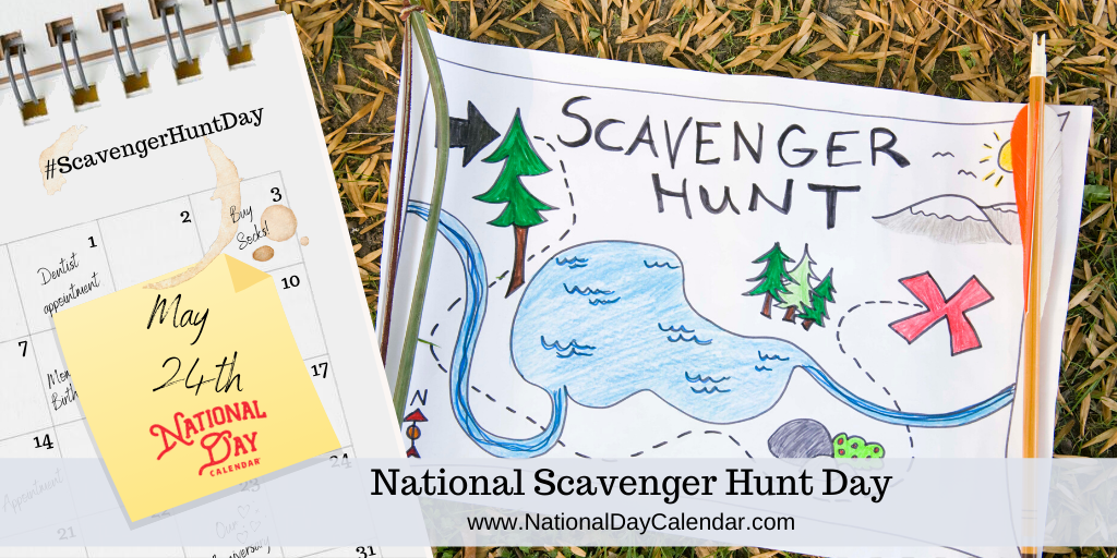 NATIONAL SCAVENGER HUNT DAY – May 24