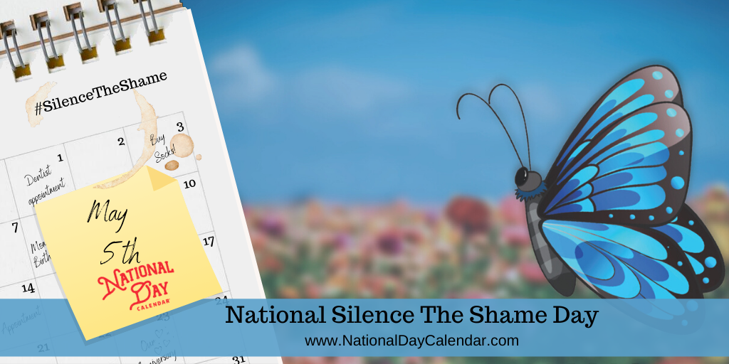 NATIONAL SILENCE THE SHAME DAY – May 5