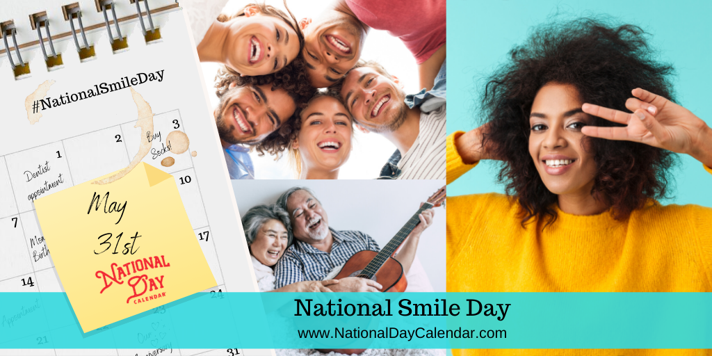 NATIONAL SMILE DAY – May 31