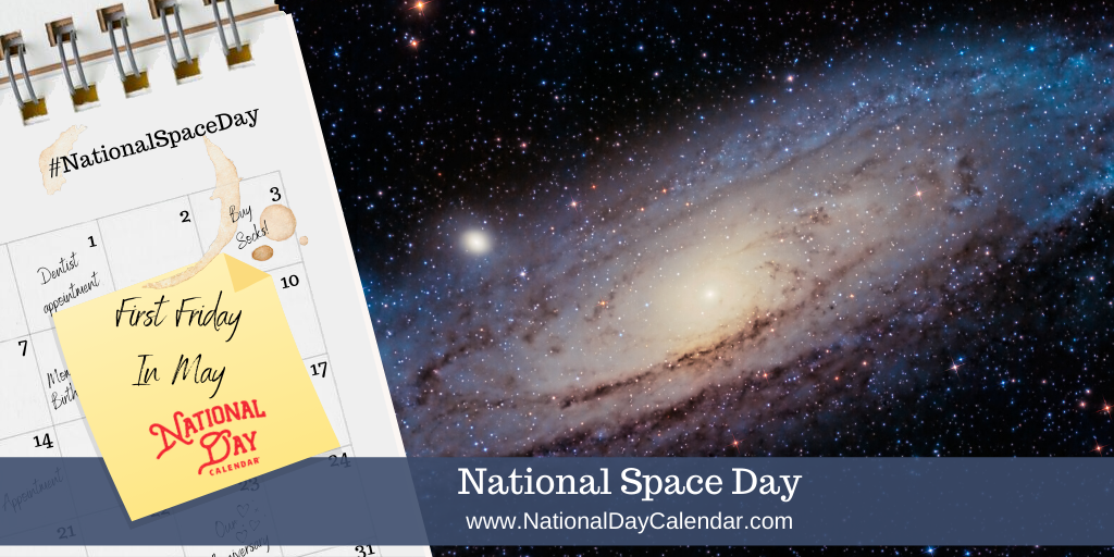 NATIONAL SPACE DAY – First Friday in May