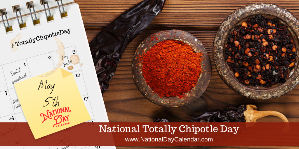 NATIONAL TOTALLY CHIPOTLE DAY – May 5