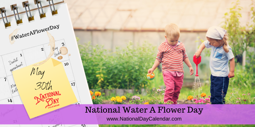 NATIONAL WATER A FLOWER DAY – May 30