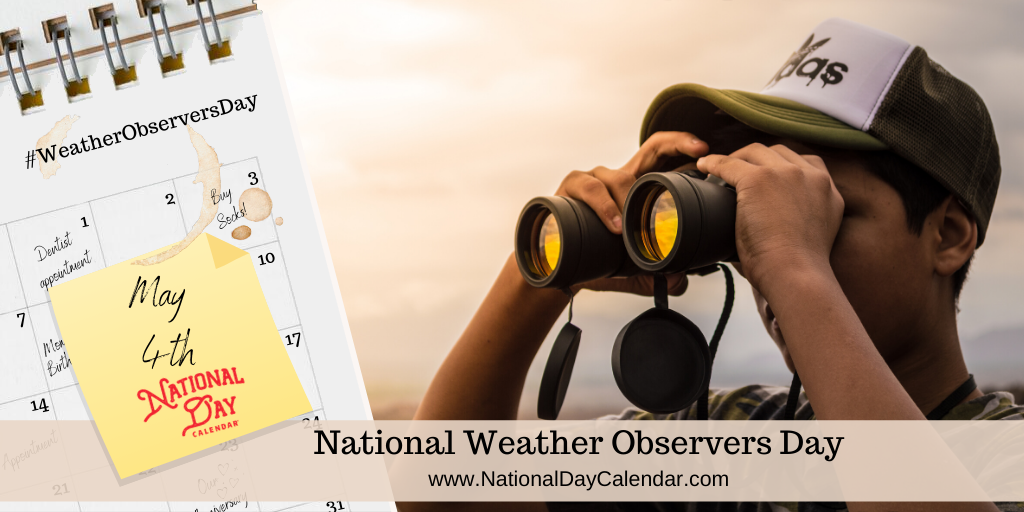 NATIONAL WEATHER OBSERVERS DAY – May 4