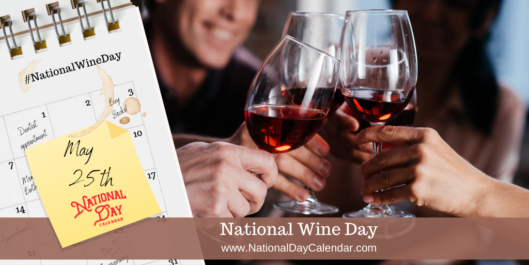 NATIONAL WINE DAY – May 25