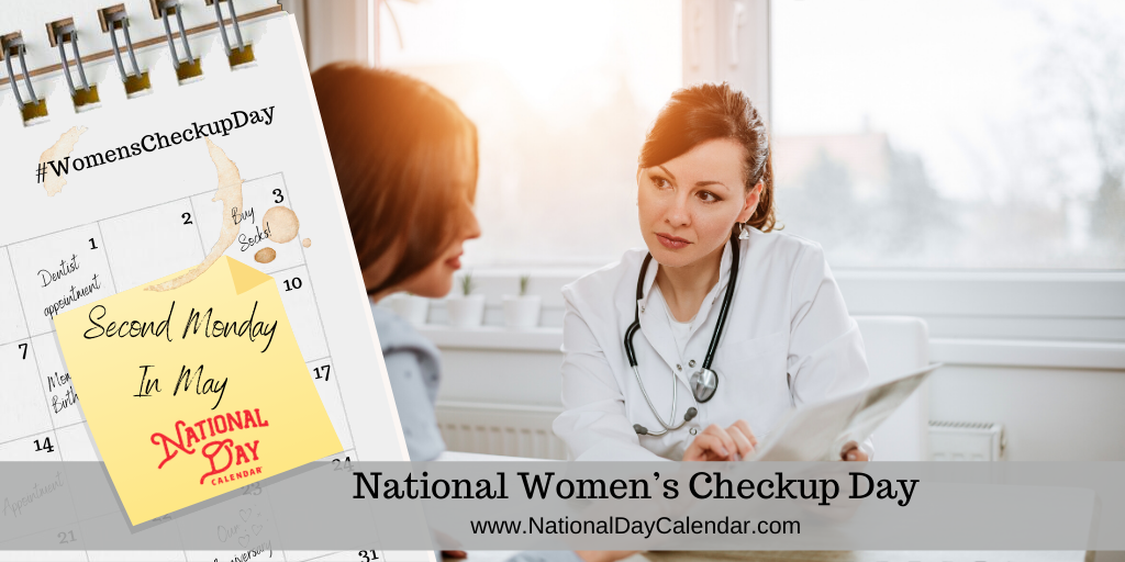 NATIONAL WOMEN'S CHECKUP DAY – Second Monday in May