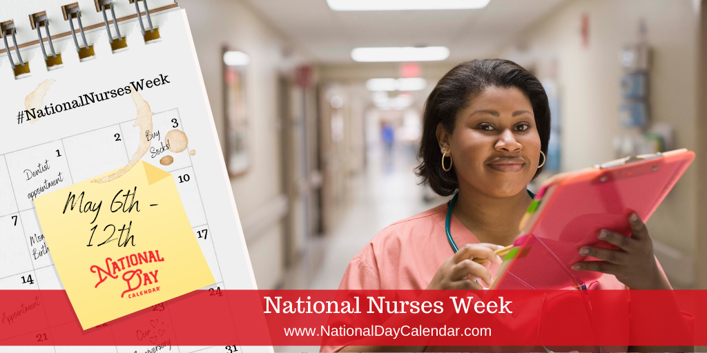 National Nurses Week - May 6th-12th