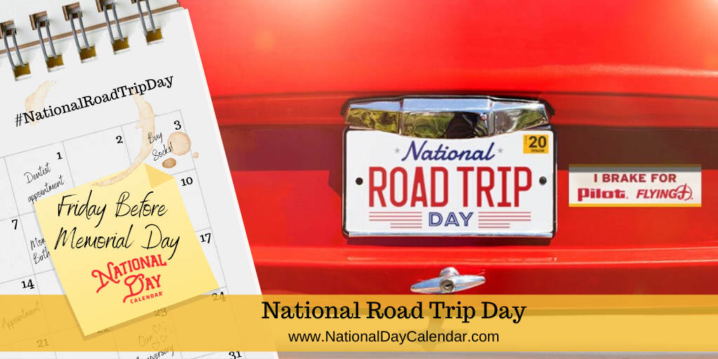 National Road Trip Day - Friday Before Memorial Day