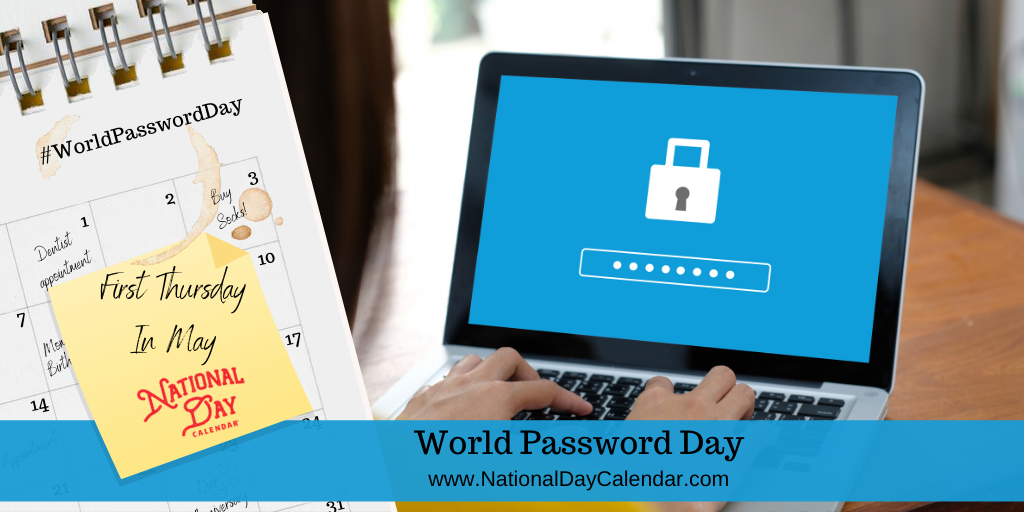 WORLD PASSWORD DAY – FIRST THURSDAY IN MAY