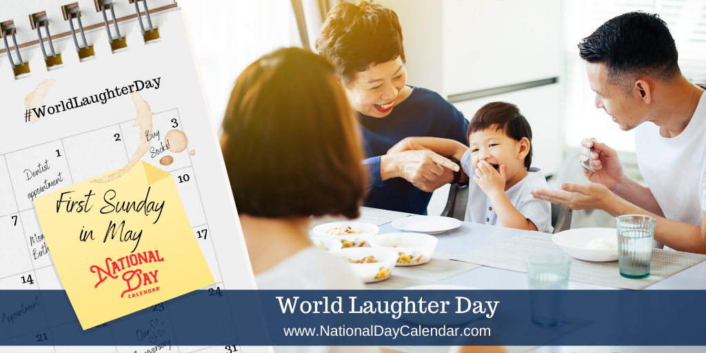 World Laughter Day - First Sunday in May