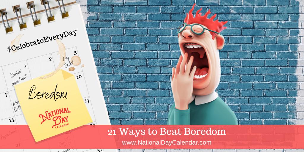 21 Ways to Beat Boredom