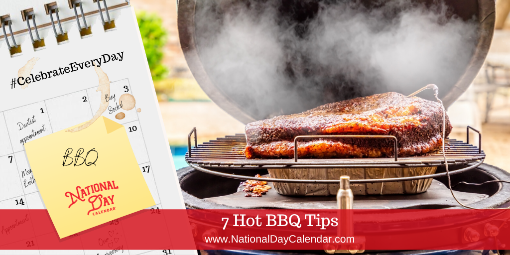 7 Hot BBQ Tips