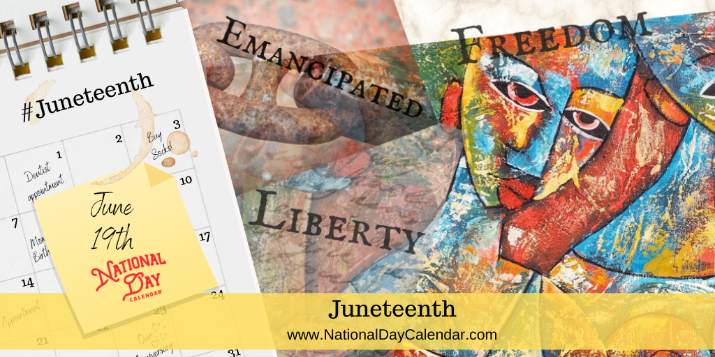 Juneteenth - June 19 - emancipation, liberty, end of slavery, texas, freedom, festivals, culture, history, civil war