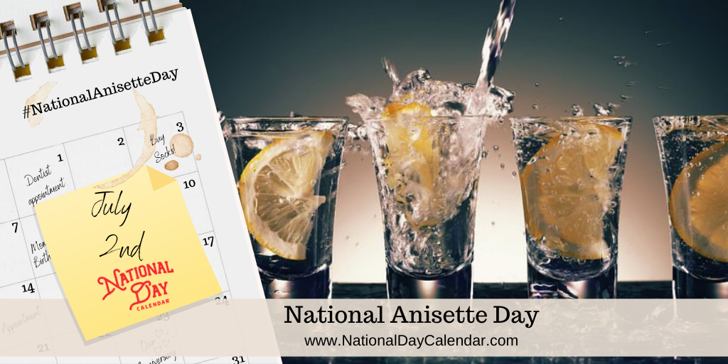NATIONAL ANISETTE DAY – July 2
