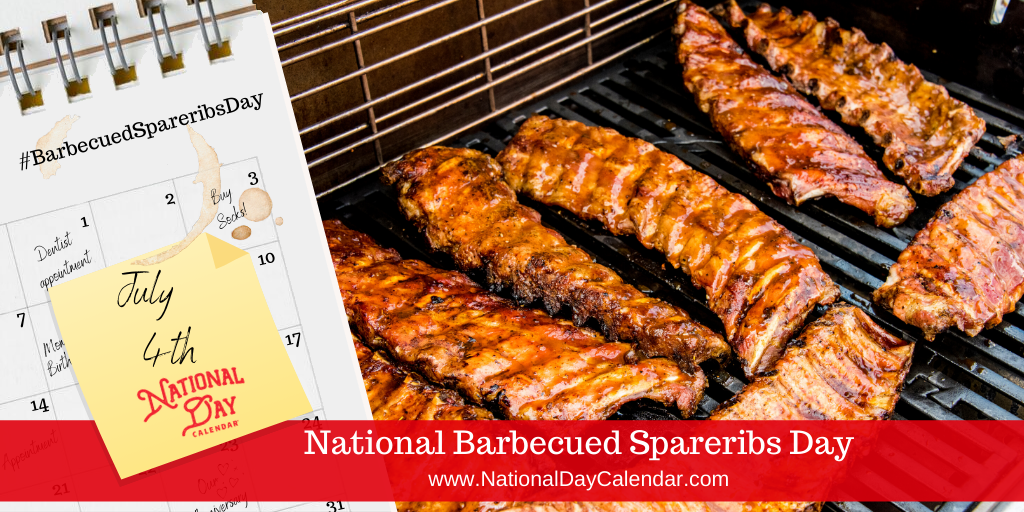 NATIONAL BARBECUED SPARERIBS DAY – July 4