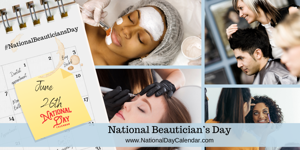 NATIONAL BEAUTICIAN'S DAY – June 26