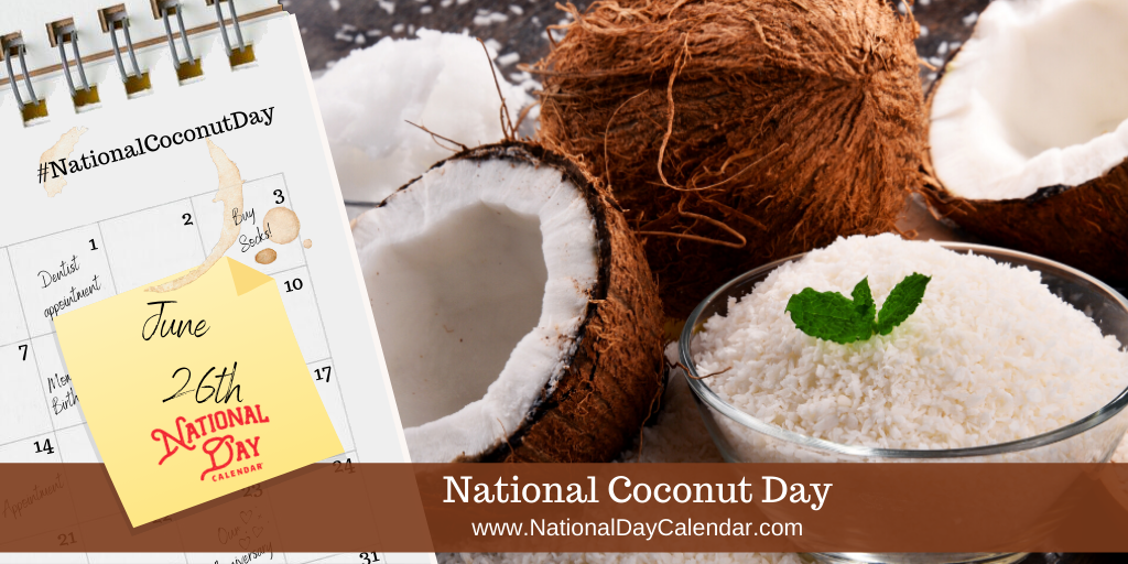 NATIONAL COCONUT DAY – June 26