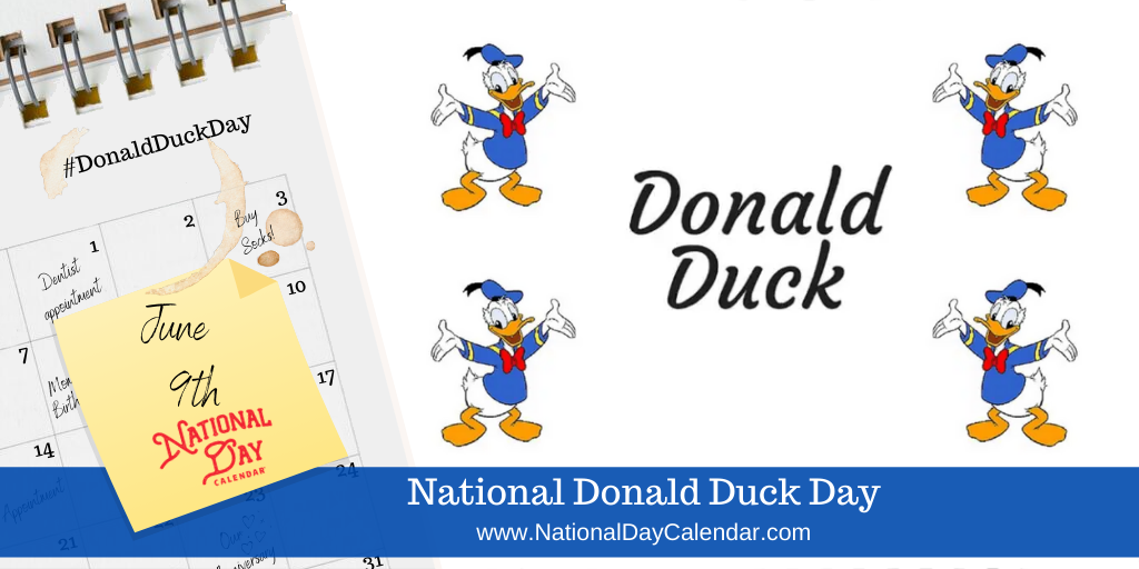 NATIONAL DONALD DUCK DAY – June 9