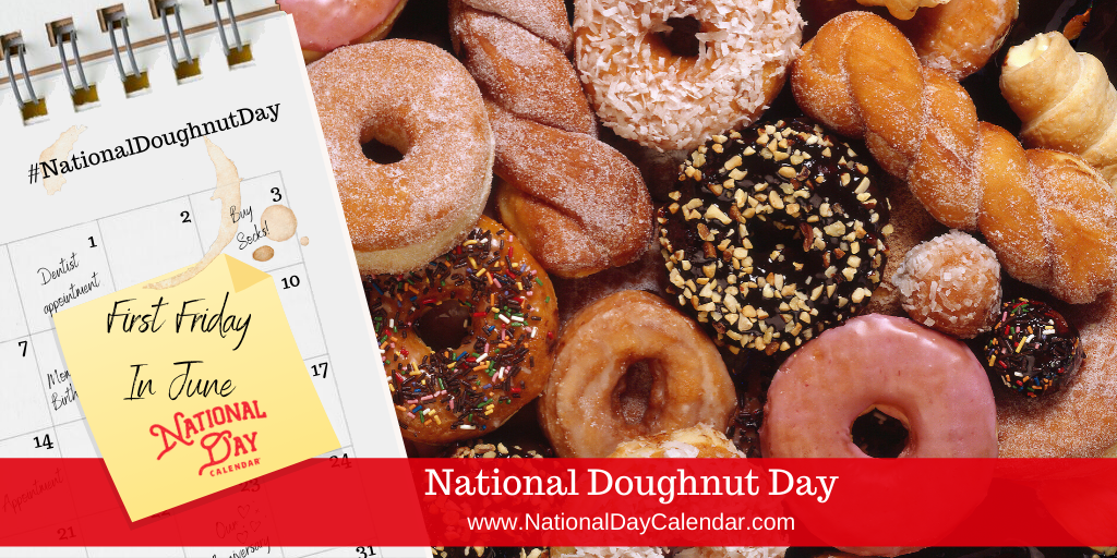 NATIONAL DOUGHNUT DAY – First Friday in June