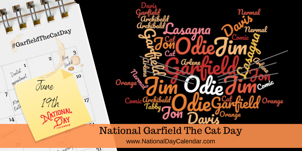 NATIONAL GARFIELD THE CAT DAY – June 19