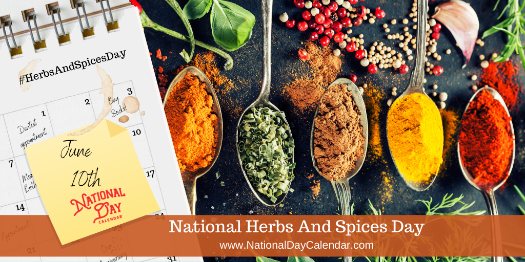 NATIONAL HERBS AND SPICES DAY – June 10