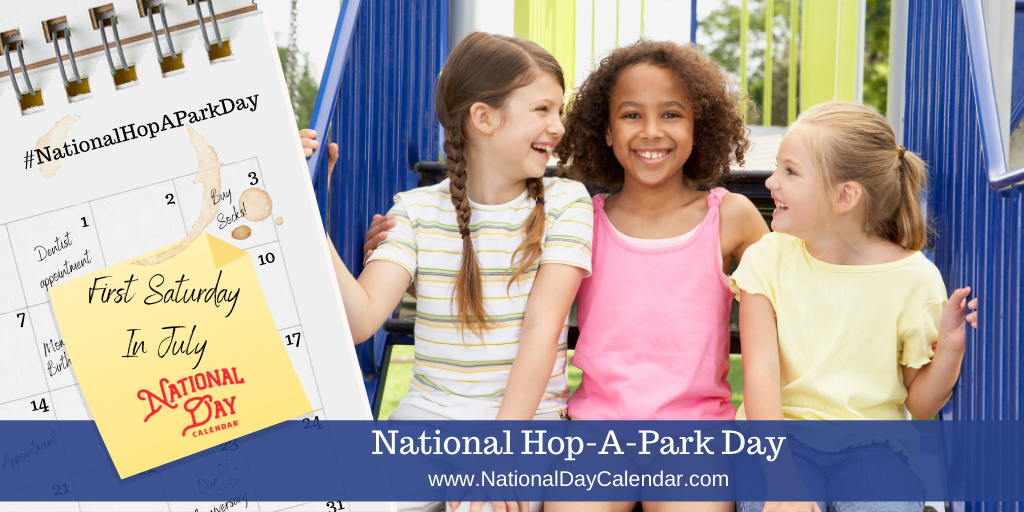 NATIONAL HOP-A-PARK DAY – First Saturday in July