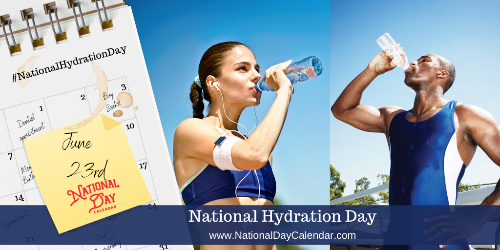 NATIONAL HYDRATION DAY – June 23