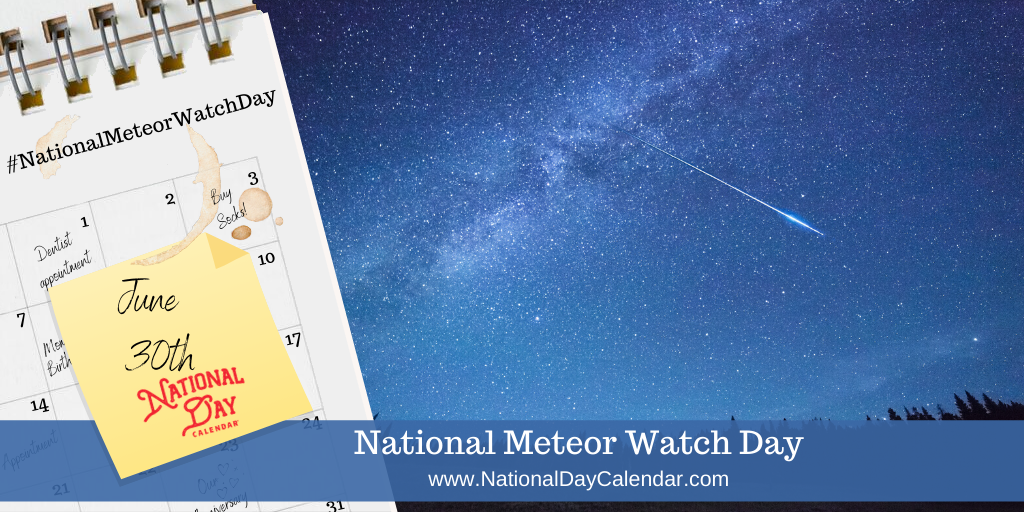 NATIONAL METEOR WATCH DAY – June 30