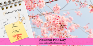 NATIONAL PINK DAY – June 23