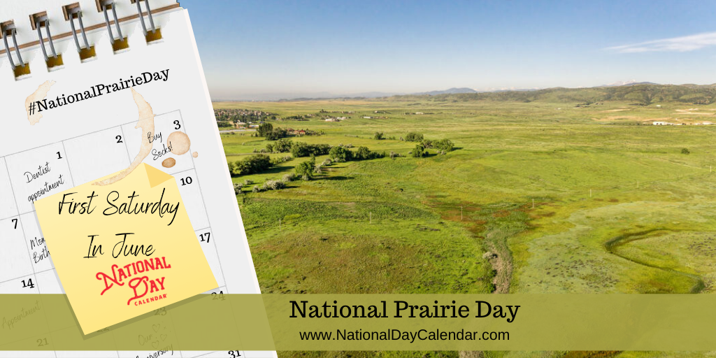 NATIONAL PRAIRIE DAY – First Saturday in June