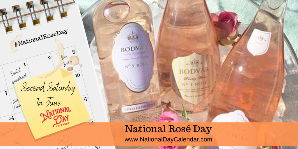 NATIONAL ROSÉ DAY – Second Saturday in June