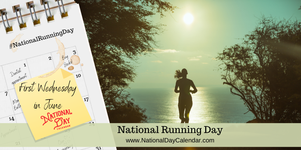 NATIONAL RUNNING DAY – First Wednesday in June