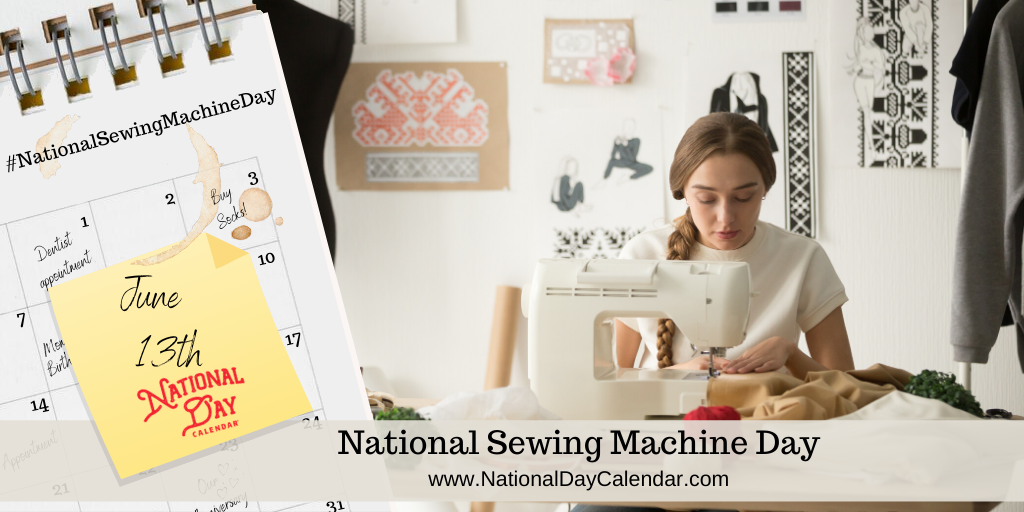 NATIONAL SEWING MACHINE DAY - June 13