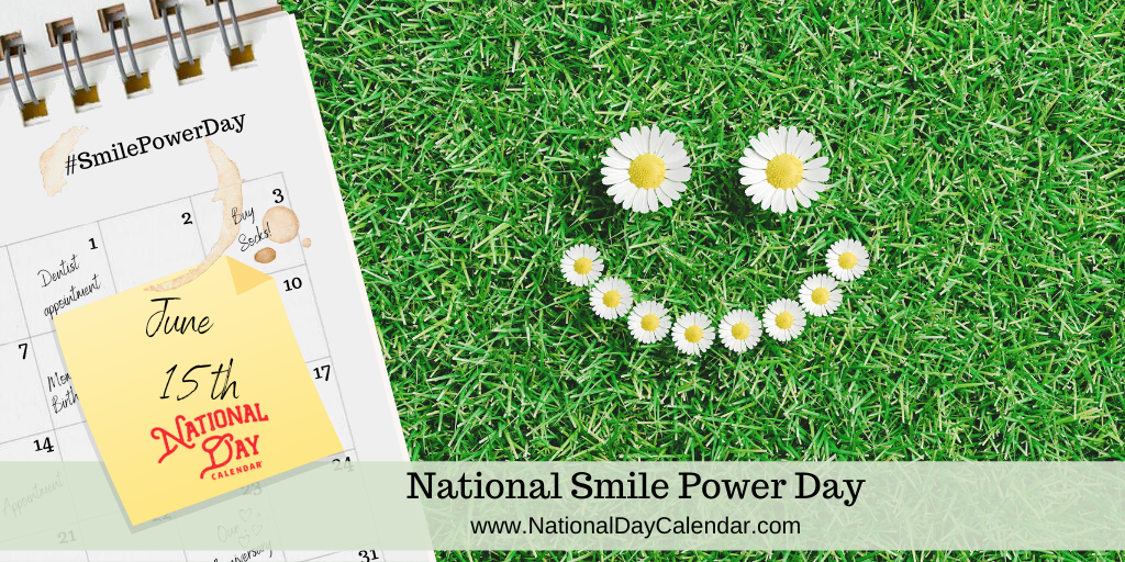 NATIONAL SMILE POWER DAY – June 15