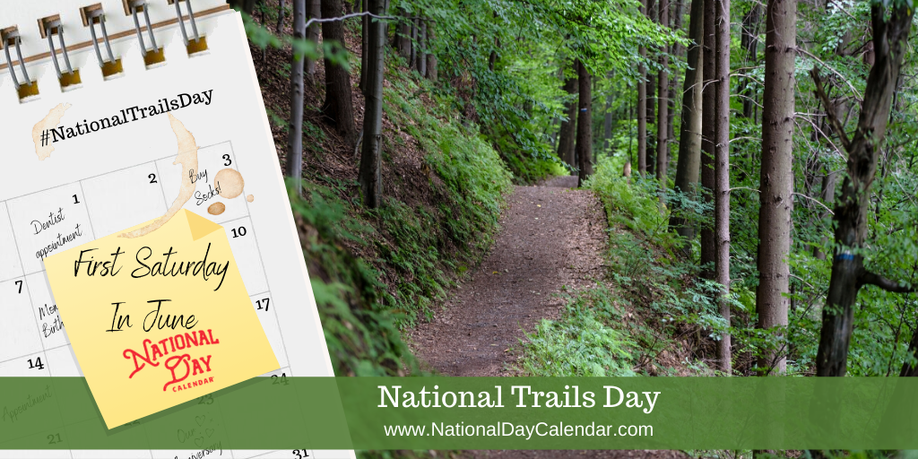 NATIONAL TRAILS DAY – First Saturday in June