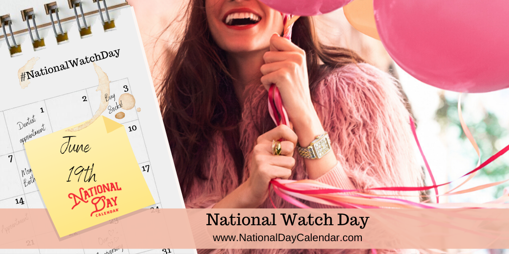 NATIONAL WATCH DAY – June 19