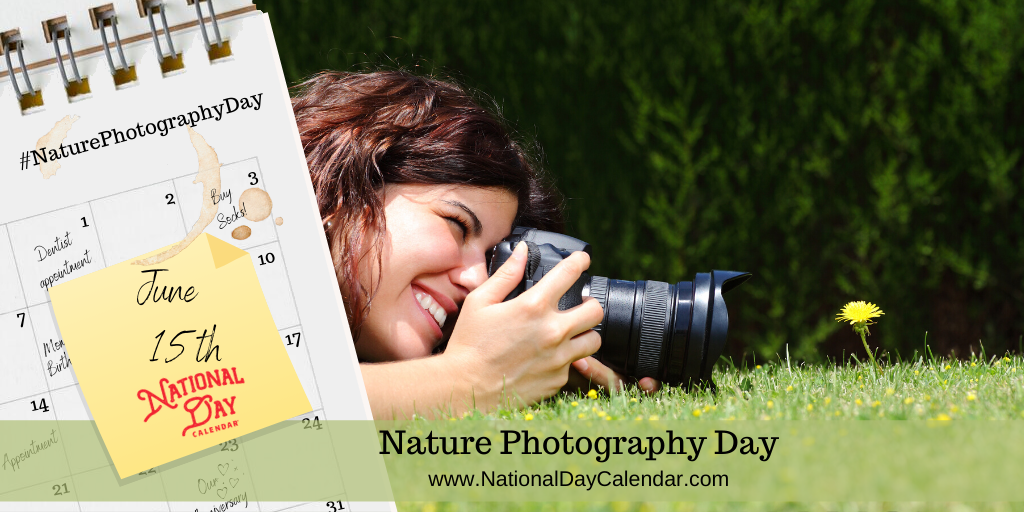 NATURE PHOTOGRAPHY DAY – June 15