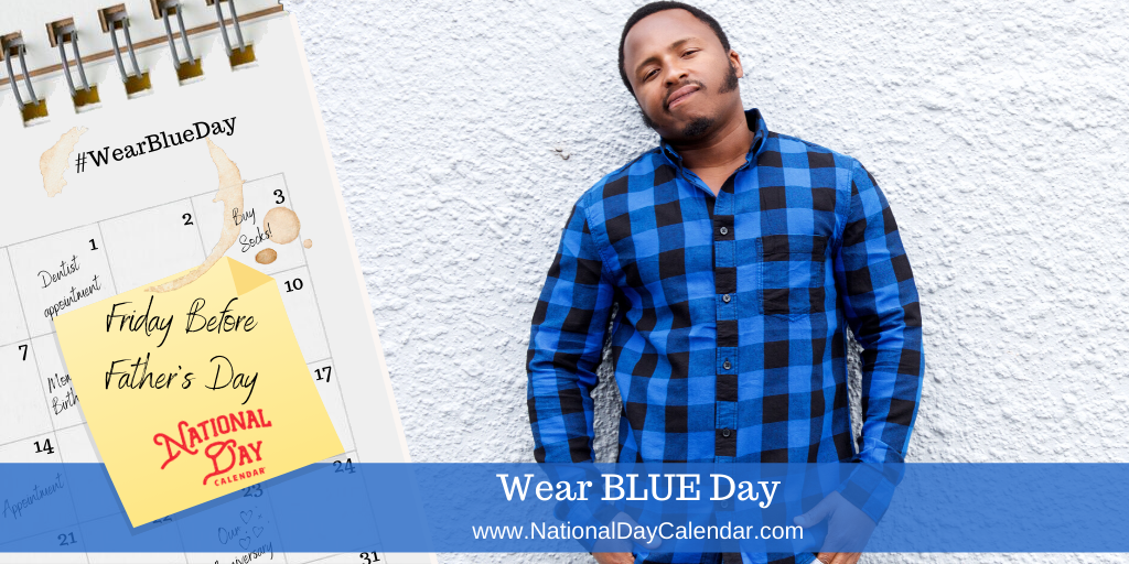 WEAR BLUE DAY – Friday Before Father's Day