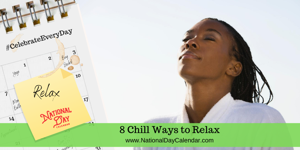 8 Chill Ways to Relax