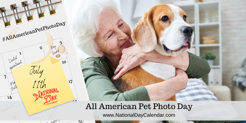 ALL AMERICAN PET PHOTO DAY – July 11