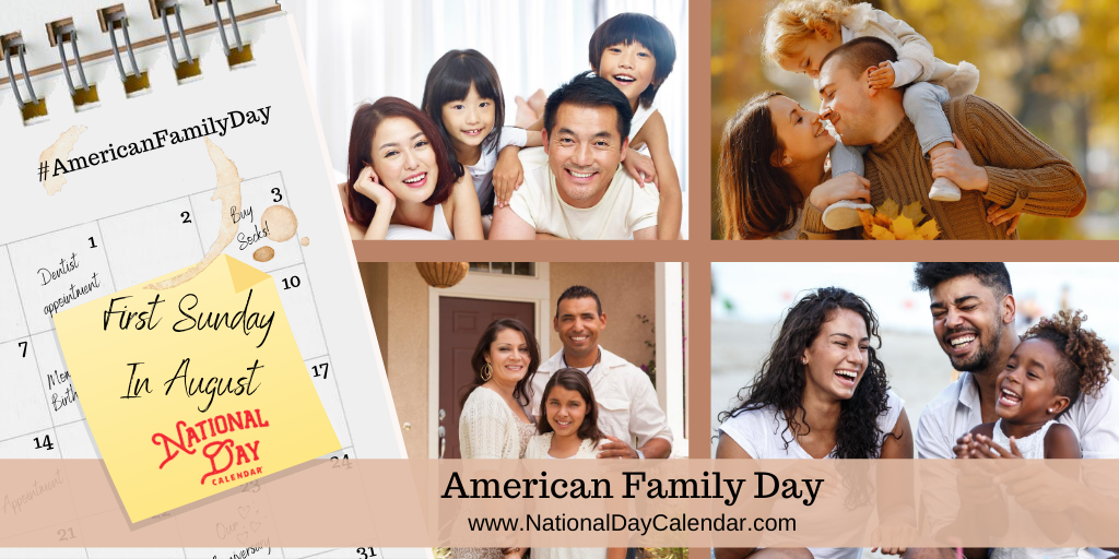 AMERICAN FAMILY DAY – First Sunday in August