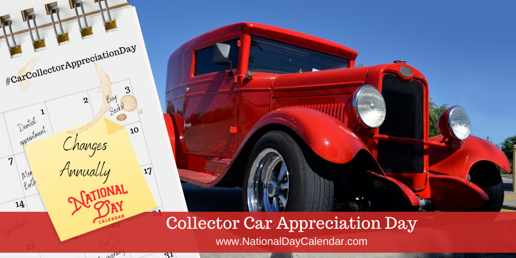 COLLECTOR CAR APPRECIATION DAY - Changes Annually