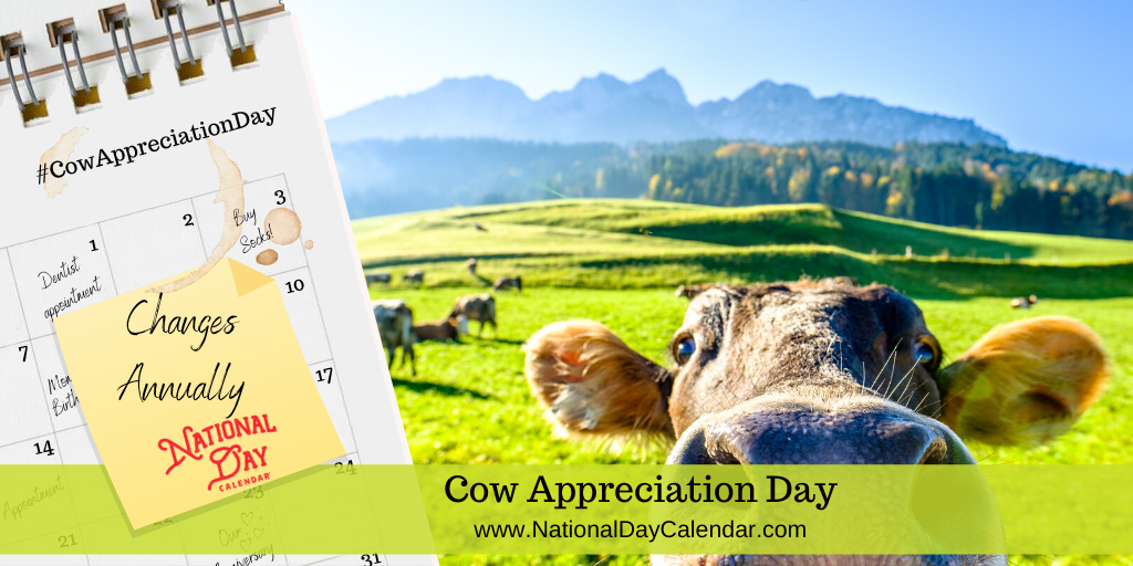 COW APPRECIATION DAY – Changes Annually